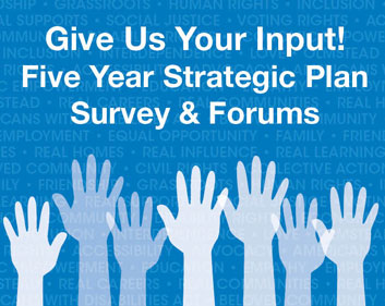 Give Us Your Input! Five Year Strategic Plan Survey & FOrums