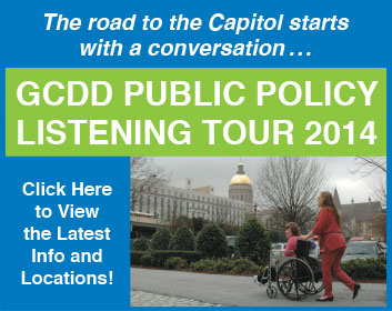 GCDD Public Policy Listening Tour 2014 - Click Here to View the Latest Info and Locations!