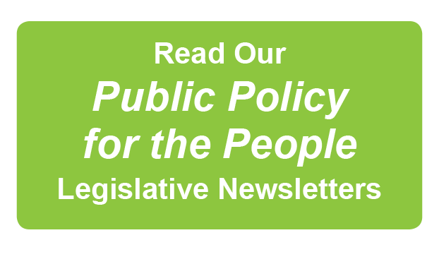 Read Our Public Policy  for the People Legislative Newsletters