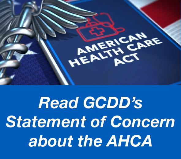Read GCDD's Statement of Concern about the AHCA
