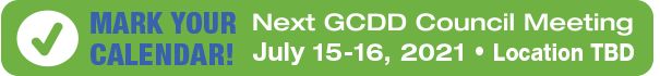 Mark Your Calendar! Next GCDD Meeting – July 15-16, 2021